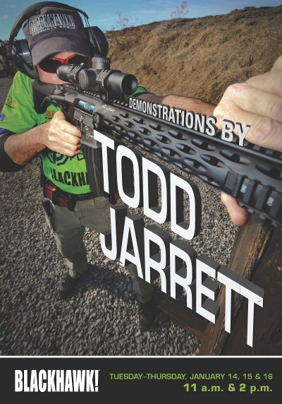 BLACKHAWK! will again host World Champion competition shooter Todd Jarrett during the 2014 SHOT Show, Jan. 14-16.