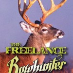 'The Freelance Bowhunter' by Bernie Barringer contains a wealth of helpful information for the whitetail hunter who likes to do things on their own.