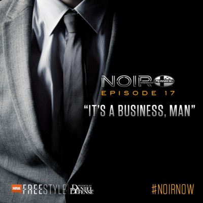 NRA Freestyles NOIR Its a Business Man