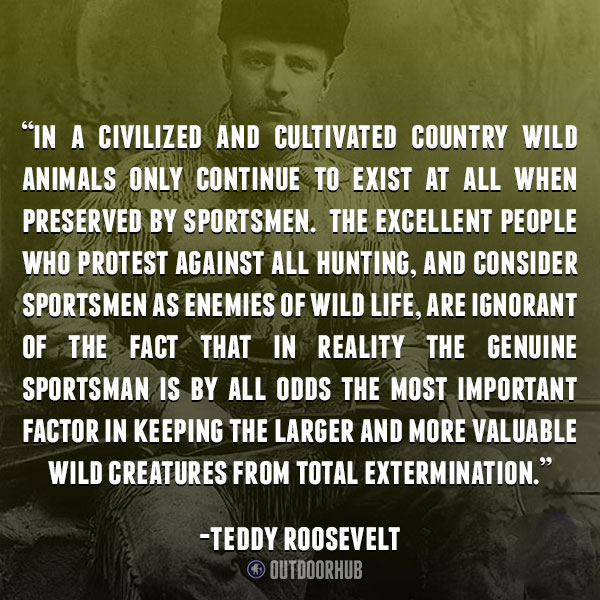 Theodore Roosevelt Quotes: 12 Inspirational Quotes All Hunters Should Know